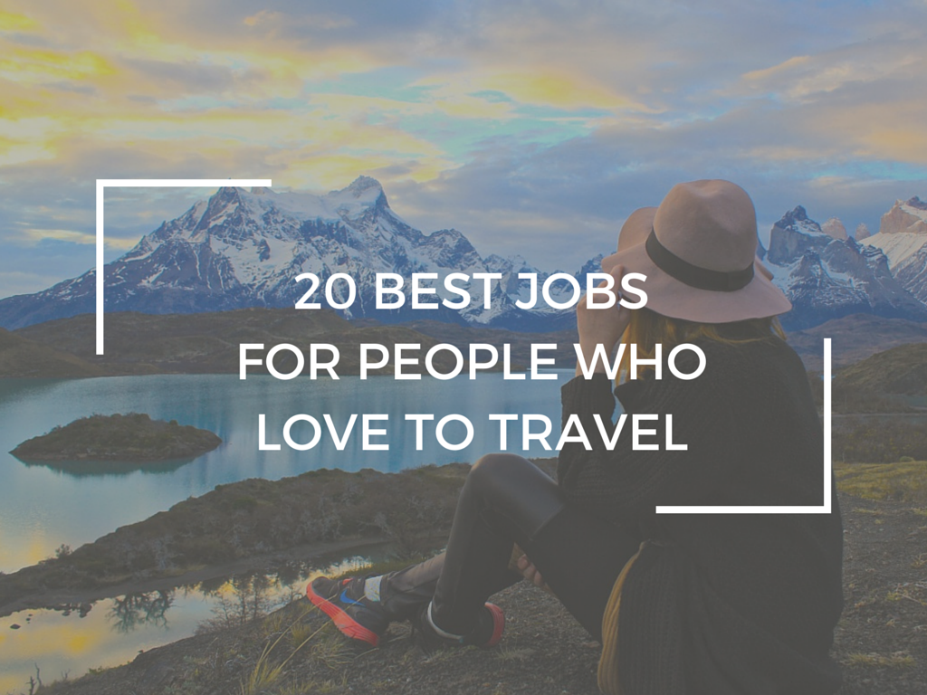 20 BEST JOBS FOR PEOPLE WHO LOVE TO