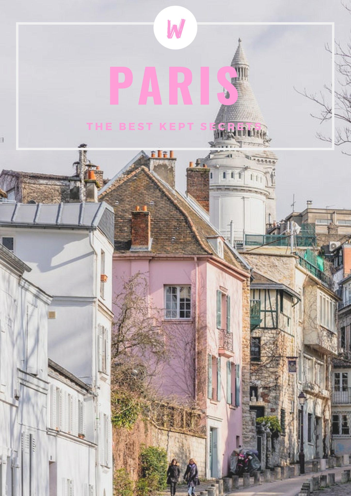 Paris best kept secrets | WORLD OF WANDERLUST