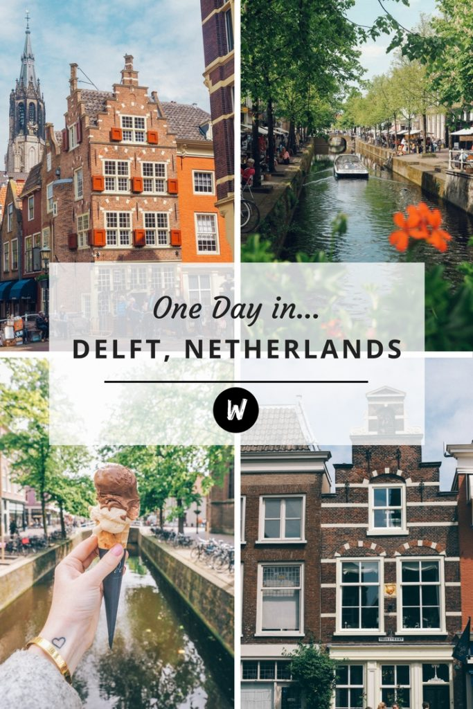 A Day Trip to Delft Netherlands | World of Wanderlust