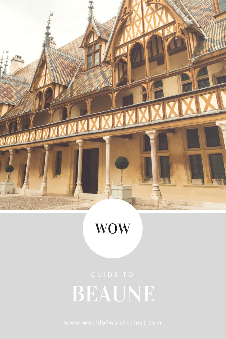 WOW GUIDE TO BEAUNE | WORLD OF WANDERLUST